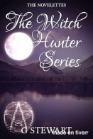 The Witch Hunter Series: The Novelettes